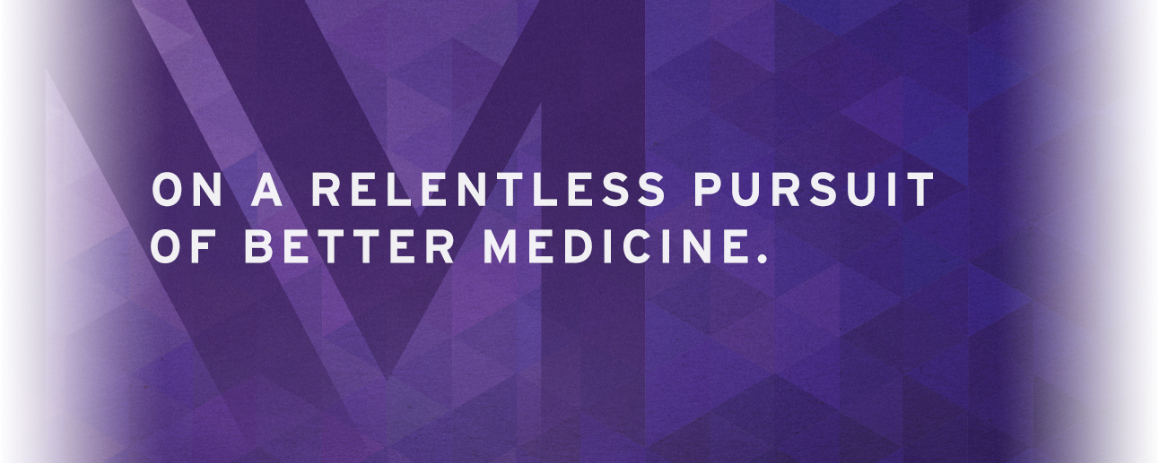 On a Relentless Pursuit of Better Medicine.