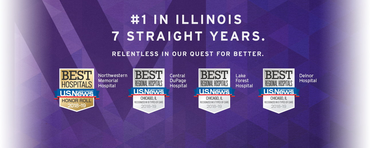 Number one in Illinois for seven straight years, U.S. News & World Report, 2018-2019.
